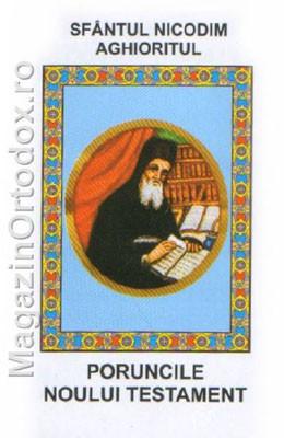 Poruncile Noului Testament - Sfantul Nicodim Aghioritul