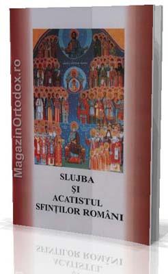 Slujba si acatistul Sfintilor Romani