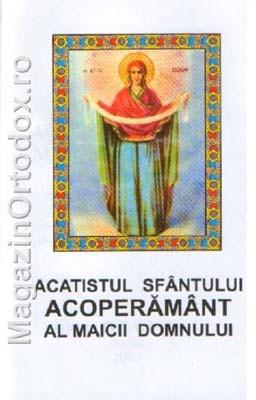 Acatistul Sfantului Acoperamant al Maicii Domnului(1 octombrie)