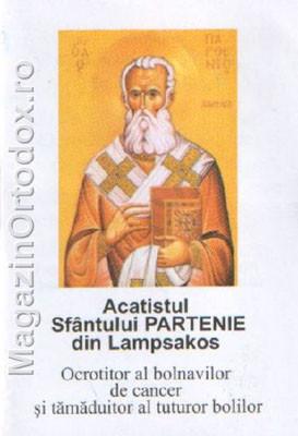 Acatistul Sfantului Partenie din Lampsakos-Ocrotitor al bolnavilor de cancer si tamaduitor al tuturor bolilor