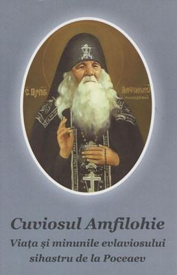 Cuviosul Amfilohie-Viata si minunile evlaviosului sihastru de la Poceaev