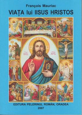 Francois Mauriac- Viata lui Iisus Hristos