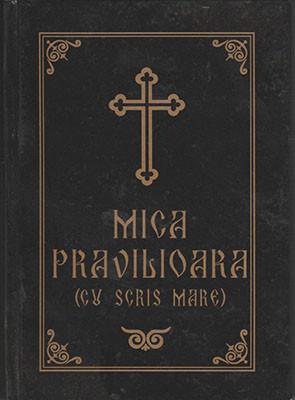 Pravilioara sau Micul Ceaslov cu scris mare