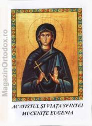 Acatistul si Viata Sfintei Mucenite Eugenia(24 decembrie)