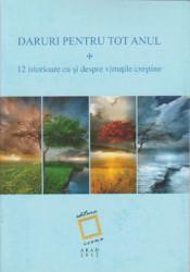DARURI PENTRU TOT ANUL-12 istorioare cu si despre virtutile crestine