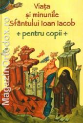 Viata si minunile Sfantului Ioan Iacob pentru copii