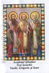 Acatistul Sfintilor trei Ierarhi: Vasile, Grigorie si Ioan(30 ianuarie)