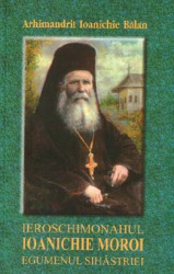 Arhimandrit Ioanichie Balan-Ieroschimonahul Ioanichie Moroi Egumenul Sihastriei-(1909-1944)