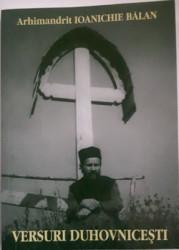 Arhimandrit Ioanichie Balan-VERSURI DUHOVNICESTI