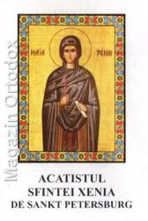 Acatistul Sfintei Xenia de Sankt Petersburg(pomenirea la 11 ianuarie si 29 august)