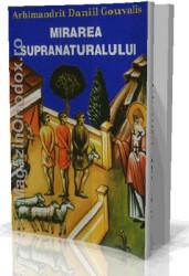 Arhimandrit Daniil Gouvalis-Mirarea Supranaturalului