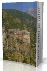 Arhimandrit IOANICHIE BALAN-Pelerinaj la Muntele Athos
