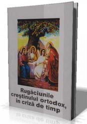 Rugaciunile crestinului ortodox,in criza de timp