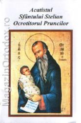 Acatistul Sfantului Stelian, Ocrotitorul Pruncilor(26 noiembrie)