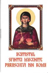 Acatistul Sfintei Mucenite Paraschevi din Roma