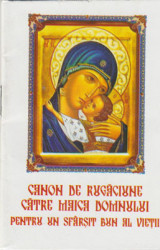 Canon de rugaciune catre Maica Domnului pentru un sfarsit bun al vietii