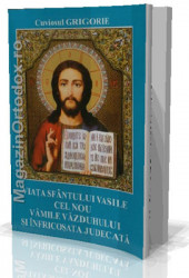 Cuviosul Grigorie-Viata Sfantului Vasile cel Nou, Vamile Vazduhului si Infricosata Judecata