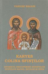 VASILIKI RALLIS-KARYES COLINA SFINTILOR,Istoricul Descoperirii Moastelor Sfintilor Rafail,Nicolae si Irina
