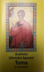 Acatistul Sfantului Apostol Toma (6 octombrie)