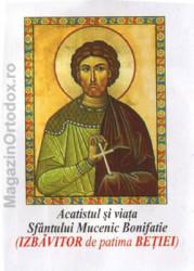 Acatistul si viata Sfantului Mucenic Bonifatie(19 decembrie)