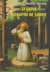 Arhim.Dosoftei Morariu-SFANTUL SERAFIM DE SAROV