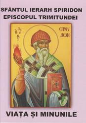 Sfantul Ierarh Spiridon Episcopul Trimitundei-VIATA SI MINUNILE