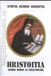 Sfantul Nicodim Aghioritul-Hristoitia (bunul moral al crestinilor)
