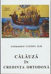 Arhimandrit CLEOPA ILIE-CALAUZA IN CREDINTA ORTODOXA