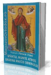 Monah Pimen Vlad- Sfantul Munte Athos, Gradina Maicii Domnului