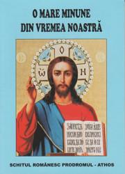 O Mare Minune Din Vremea Noastra-Schitul Romanesc Prodromul-Athos