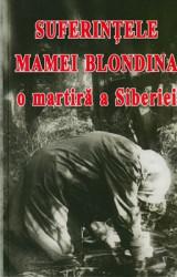 SUFERINTELE MAMEI BLONDINA-O martira a Siberiei