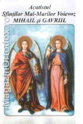Acatistul Mai-Marilor Voievozi Mihail si Gavriil