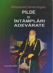 Arhimandrit Ilarion Argatu-Pilde si Intamplari Adevarate
