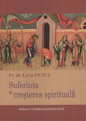 Pr.Dr.Liviu Petcu-Suferinta si cresterea spirituala