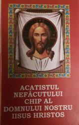 ACATISTUL NEFACUTULUI CHIP AL DOMNULUI NOSTRU IISUS HRISTOS