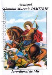 Acatistul Sfantului Mare Mucenic Dimitrie, izvoratorul de mir(26 octombrie)