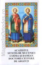 Acatistul Sfintilor Mucenici Cosma si Damian doctorii cei fara de arginti(1 iulie)