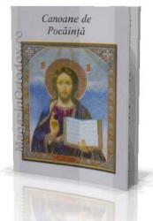 Canon de rugaciune catre Ingerul pazitor al vietii omului si canon de pocainta catre Domnul nostru Iisus Hristos