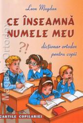 Leon Magdan-Ce inseamna numele meu-dictionar ortodox pentru copii