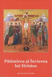 Patimirea si Invierea lui Hristos