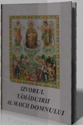 Izvorul Tamaduirii al Maicii Domnului