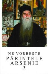 Ne vorbeste Parintele Arsenie Papacioc