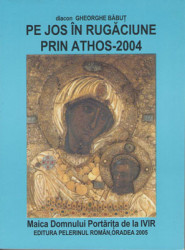 Pe jos in Rugaciune prin Athos-2004