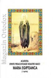 Acatistul Sfintei Preacuvioase Noastre Maici, Maria Egipteanca(1 aprilie)