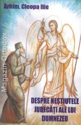 Arhim.Cleopa Ilie-Despre nestiutele judecati ale lui Dumnezeu