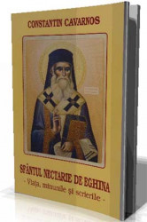 CONSTANTIN CAVARNOS-Sfantul Nectarie de Eghina-Viata,minunile si scrierile