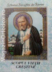 Sfantul Serafim de Sarov-Scopul vietii crestine