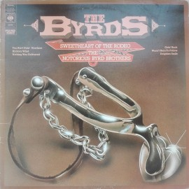 The Byrds ‎– албум Sweetheart Of The Rodeo / The Notorious Byrd Brothers