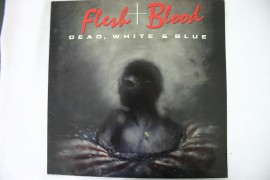 Flesh & Blood ‎– албум Dead, White & Blue изображения