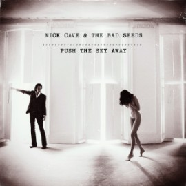 Nick Cave & Bad Seeds - албум Push the Sky Away изображения